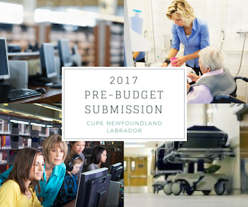 CUPE NL 2017 Pre-Budget Submission